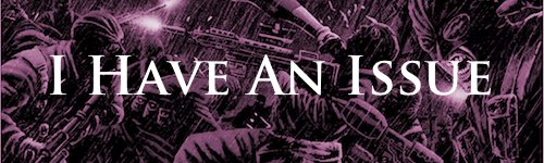 I-Have-An-Issue-Banner